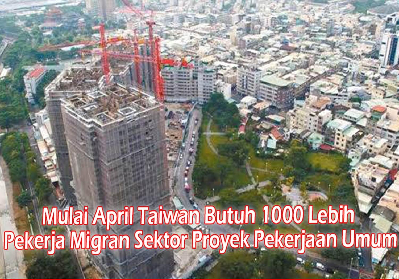 Taiwan Butuh 1000 Lebih Pekerja Migran Sektor Proyek Pekerjaan Umum